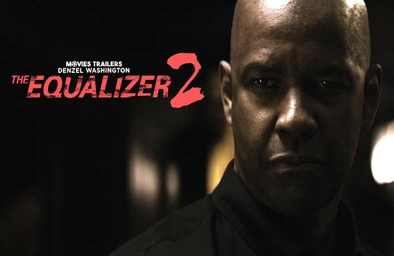 The Equalizer 2 جهود ممثليه تنقذه من أخطاء الكتابة المريعة